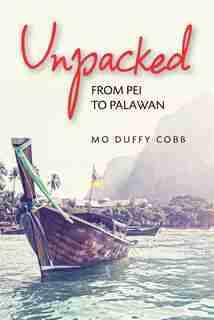 Unpacked: From Pei To Palawan by Mo Duffy Cobb