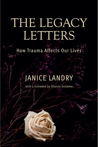 The Legacy Letters: How Trauma Affects Our Lives by Janice Landry