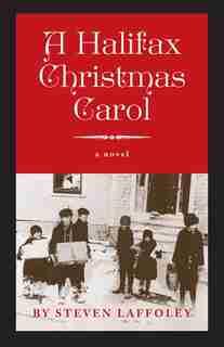 A Halifax Christmas Carol by Steven Laffoley