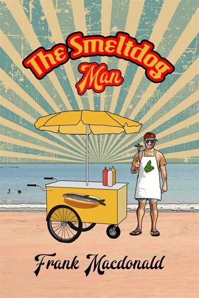 The Smeltdog Man by Frank Macdonald