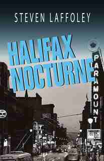 Halifax Nocturne: A Novel by Steven Laffoley