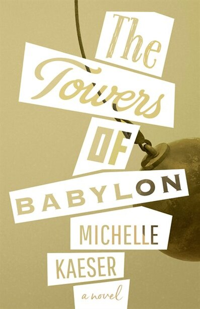 The Towers Of Babylon by Michelle Kaeser