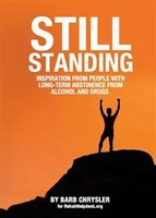Still Standing: Inspiration From People With Long-Term Abstinence From Alcohol and Drugs