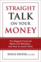Straight Talk On Your Money: The Biggest Financial Myths And Mistakes...and How To Avoid Them