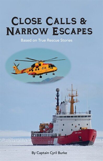 Close Calls and Narrow Escapes by Cyril Burke