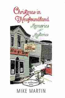 Christmas in Newfoundland: Memories and Mysteries  (A Sgt. Windflower Book) by MIKE MARTIN