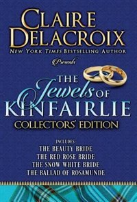 The Jewels of Kinfairlie Collectors' Edition by Claire Delacroix
