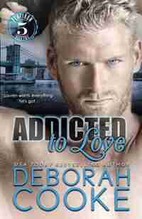 Addicted to Love by Deborah Cooke