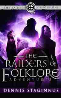 The Raiders of Folklore Adventures: An Eye of Odin Prequel by Dennis Staginnus