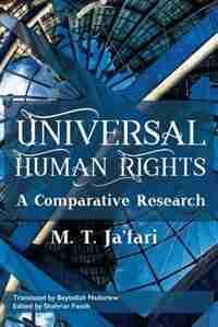 Universal Human Rights: A Comparative Research by Muhammad Taqi Ja'fari