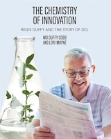 The Chemistry of Innovation: Regis Duffy and the Story of DCL