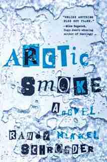 Arctic Smoke by Randy Schroeder