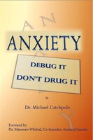 Anxiety: Debug It Don't Drug It