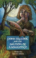 Fionn Maccool and the Salmon of Knowledge: A Traditional Gaelic Hero Tale Retold as a Read-Aloud…