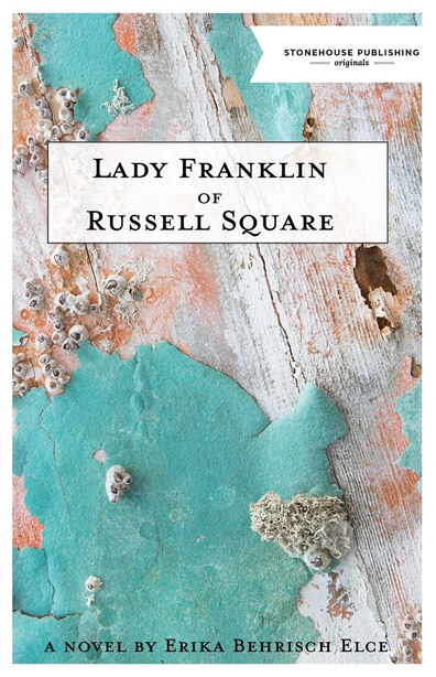 Lady Franklin Of Russell Square by Erika Behrisch Elce