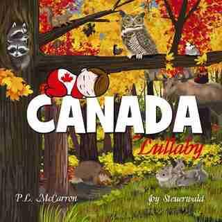 Canada Lullaby by Lynn McCarron
