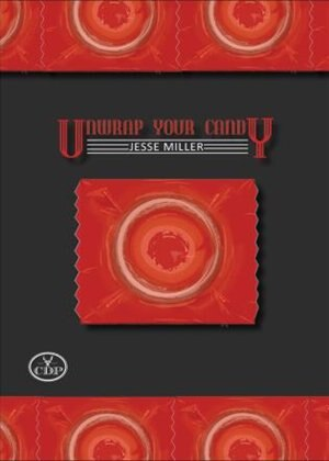 Unwrap Your Candy by Jesse Miller