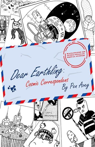 Dear Earthling: Cosmic Correspondent by Pen Avey