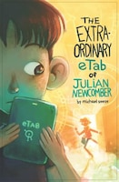 The Extraordinary Etab Of Julian Newcomber