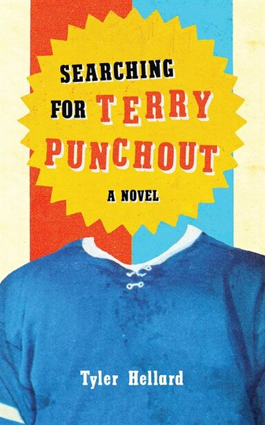 Searching For Terry Punchout by Tyler Hellard