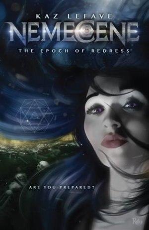 Nemecene: The Epoch Of Redress by Kaz Lefave