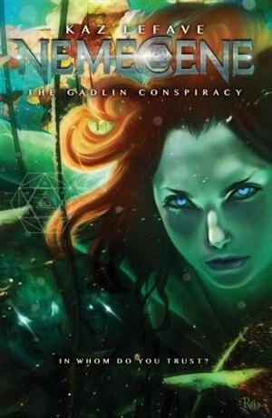 Nemecene: The Gadlin Conspiracy by Kaz Lefave