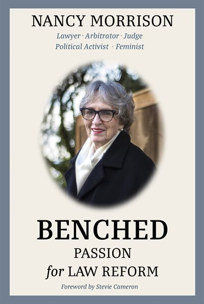 Benched: Passion For Law Reform by Nancy Morrison