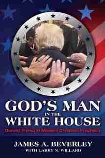God's Man In The White House? by Beverley, James