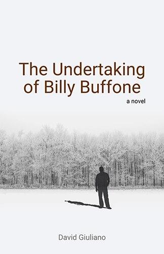 The The Undertaking Of Billy Buffone by David Giuliano