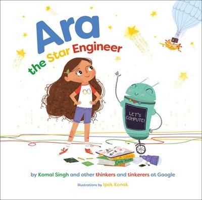 Ara The Star Engineer by Komal Singh