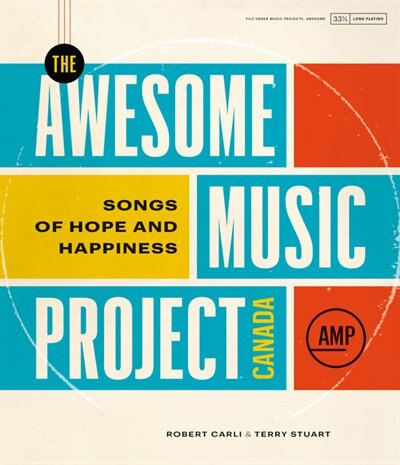 The Awesome Music Project Canada: Songs Of Hope And Happiness by Terry Stuart