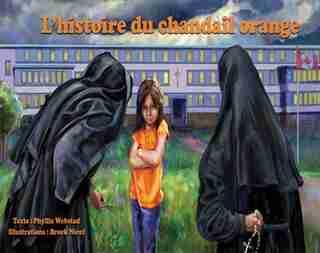 L'histoire Du Chandail Orange de Phyllis Webstad