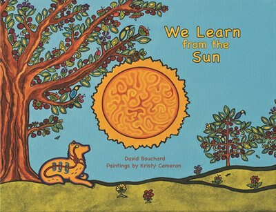 We Learn From The Sun by David Bouchard