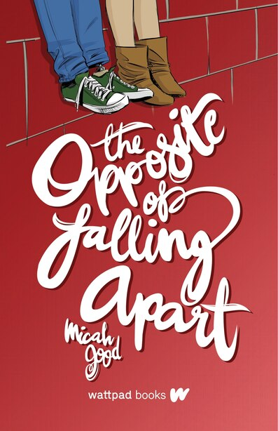 The Opposite Of Falling Apart by Micah Good