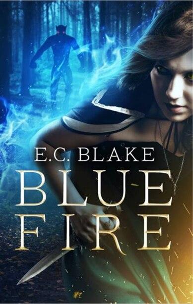Blue Fire by E C Blake