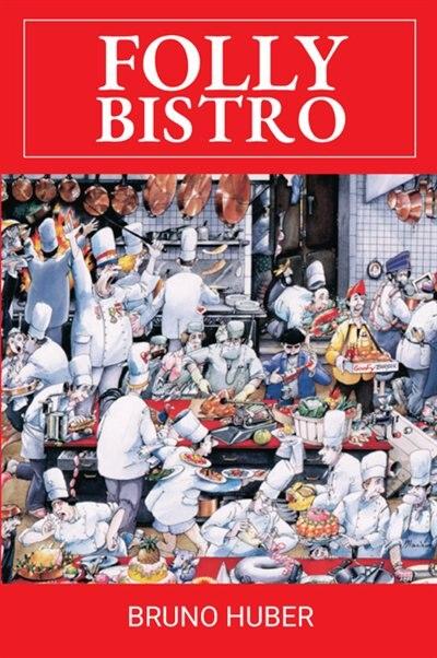 Folly Bistro by Bruno Huber