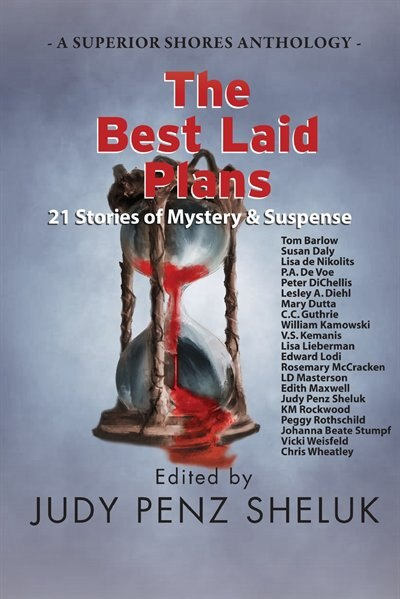 The Best Laid Plans: 21 Stories of Mystery & Suspense by Judy Penz Sheluk
