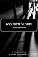Locations Of Grief: An Emotional Geography