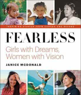 Fearless: Girls With Dreams, Women With Vision by Janice McDonald