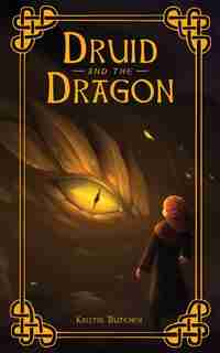 The Druid And The Dragon by Kristin Butcher