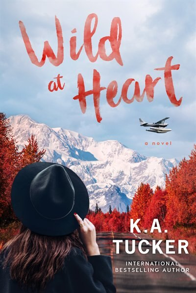 Wild At Heart by K.A. Tucker