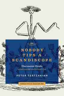 Nobody Tips A Scandiscope by Peter Tertzakian