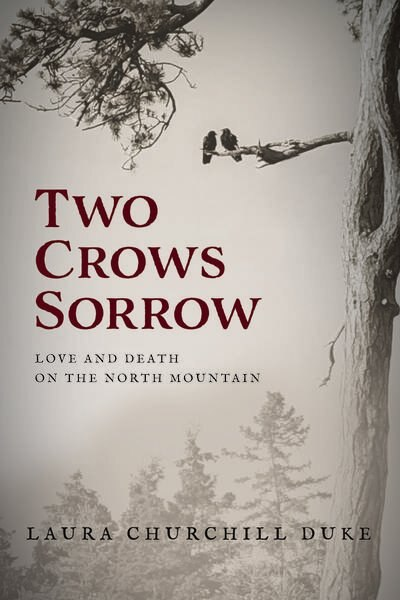 Two Crows Sorrow by Laura Churchill Duke