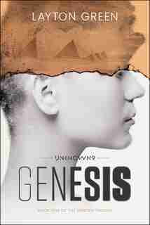 Unknown 9: Genesis: Book One Of The Genesis Trilogy by Layton Green