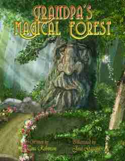 Grandpa's Magical Forest by Tina Robinson