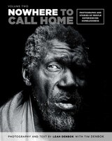 Nowhere to Call Home, Volume 2: Photographs and Stories of People Experiencing Homelessness