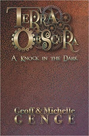 Terra Obscura: A Knock In The Dark by Geoff & Michelle Genge
