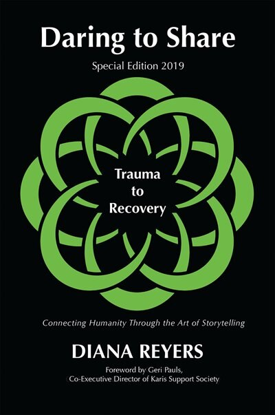 Daring To Share: Trauma To Recovery - Special Edition 2019 by Diana Reyers