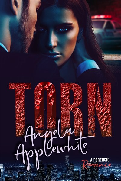 Torn: A Forensic Romance by Angela Applewhite