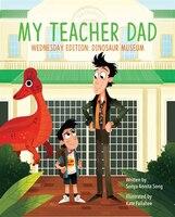 My Teacher Dad: Wednesday Edition: Dinosaur Museum